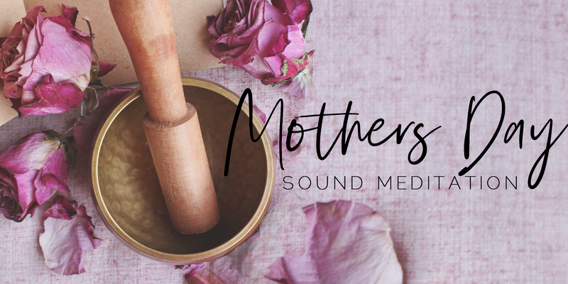 Mothers Day Sound Meditation.png